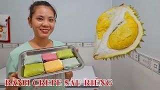 Cách làm bánh Crepe Sầu Riêng thơm ngon khó cưỡng