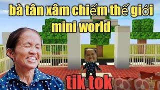 Tik tok(mini world)bà tân vlog xâm chiếm thế giới mini world