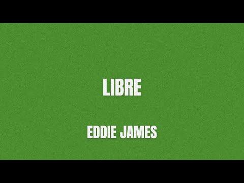 Eddie James : Libre