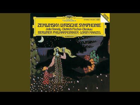 """Zemlinsky: Lyrische Symphonie, Op.18 - 1. Langsam - mit ernst-leidenschaftlichem Ausdruck """"Ich..."""