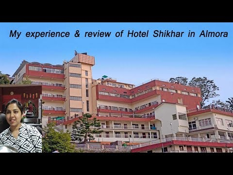 Hotel Shikhar In Almora Review India /Under Buget & Best Location Hotel Uttrakhand