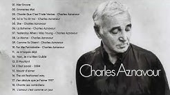 Charles Aznavour Meilleurs Succès - The Best of Charles Aznavour Full Album 2019