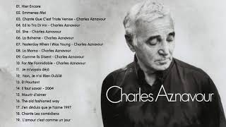 Charles Aznavour Meilleurs Succès - The Best of Charles Aznavour Full Album 2019 YouTube Videos