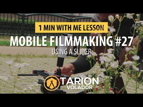 Tutorial 27: Mobile Filmmaking....How To Use A Slider....Tarion Volador Video Slider