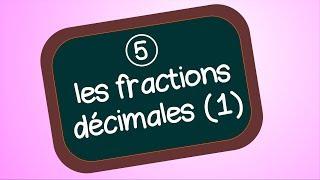 Les fractions décimales (1ère partie)