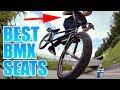 TOP 5 BMX SEATS | BEST BMX SEATS 2018 | DAN2K | WHAT ARE THE BEST BMX SEAT TO GET?