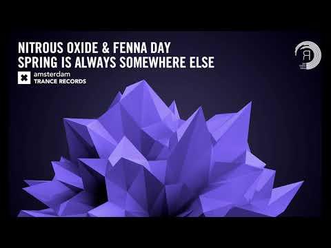 Nitrous Oxide & Fenna Day - Spring Is Always Somewhere Else (Amsterdam Trance) + Lyrics