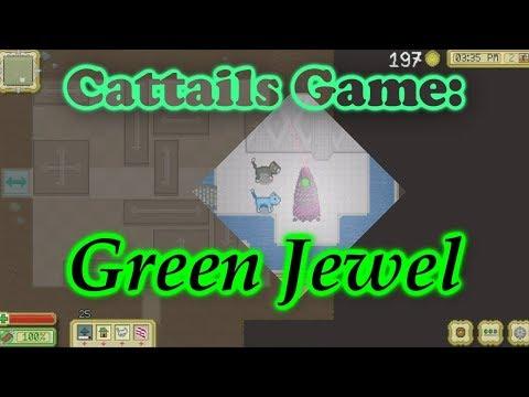 Cattails Game: Main Quest: Part Six ~ Green Jewel