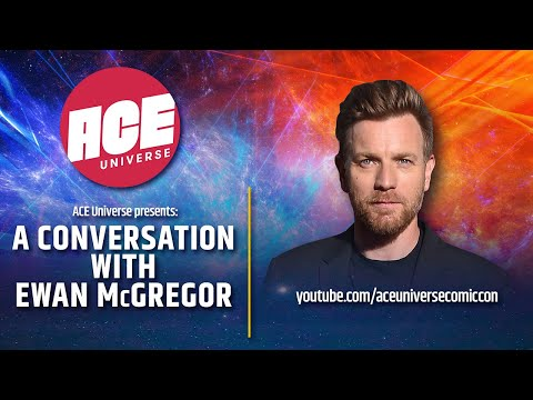 ACE Universe Presents: A Conversation with Ewan McGregor