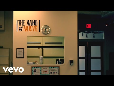 The Wind and The Wave - You've Got Time
