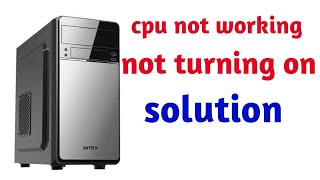 cpu not working/ not turning on