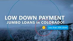 Colorado Low Down Payment Jumbo Home Loans