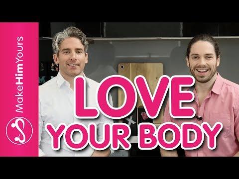 How To Love Your Body & Build Self Confidence Around Men
