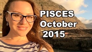 PISCES October 2015. Relationship and Partership Opportunities for 18 months