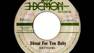 THE HEPTONES - Sweat for you baby + version (1974 Demon records)