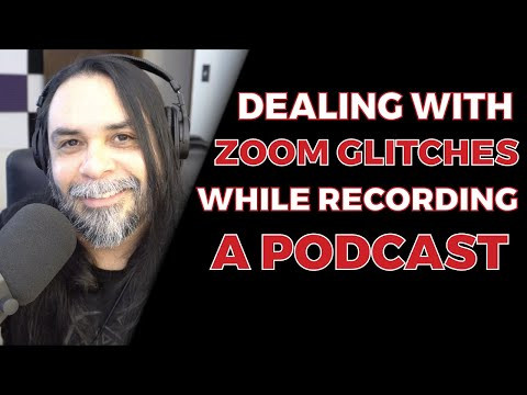 How To Deal With Glitches and Dropped Zoom Calls While Recording A Podcast