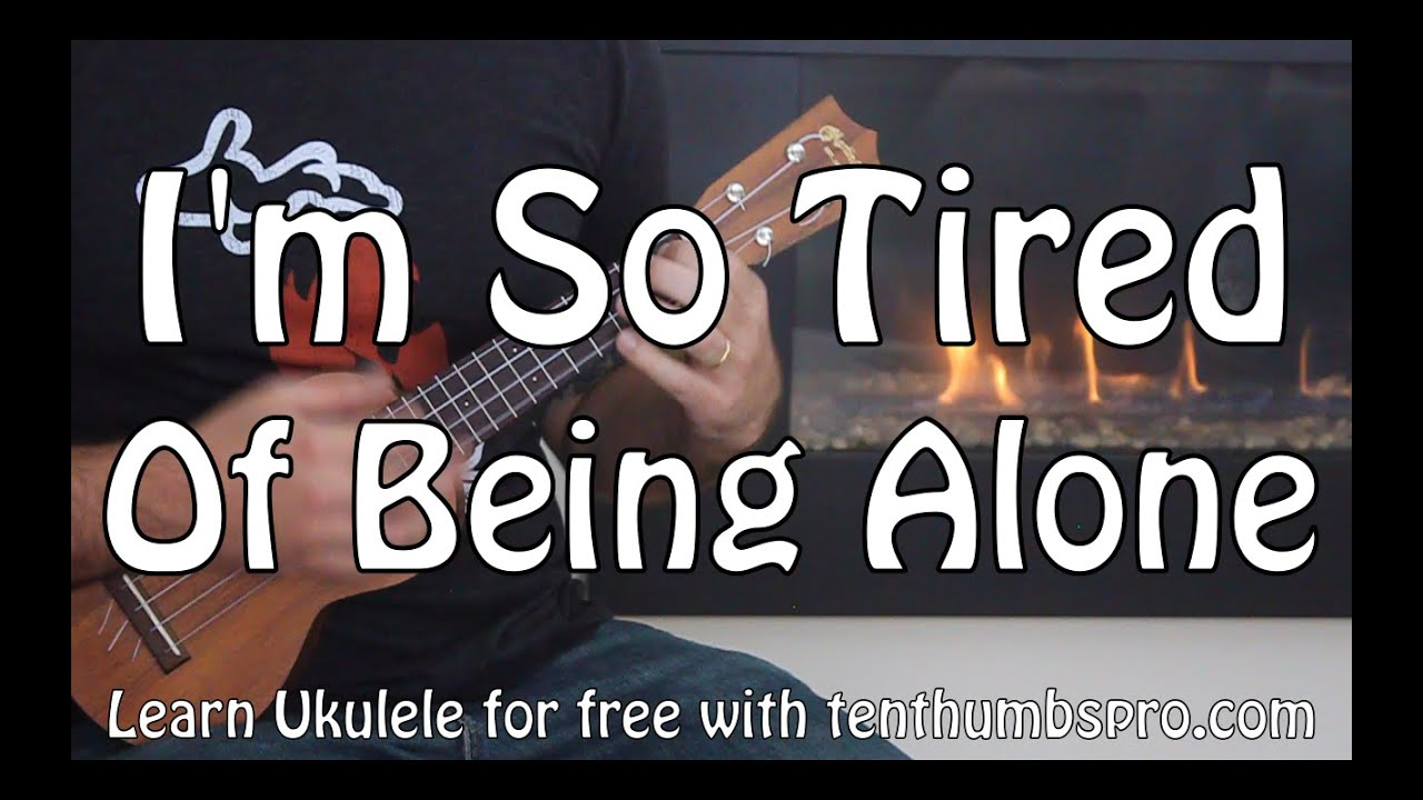 So Tired Of Being Alone Al Green Rb Ukulele Tutorial Youtube