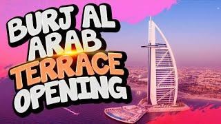 Burj al Arab Terrace (North Deck) Opening 25.05.2016
