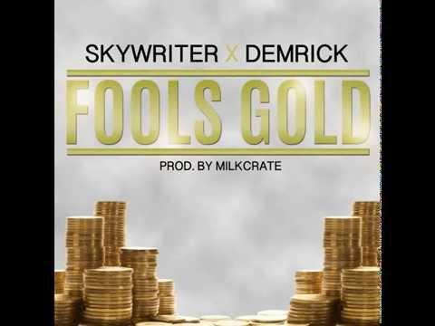 SkyWriter x Demrick - Fool's Gold (2015) *Official*