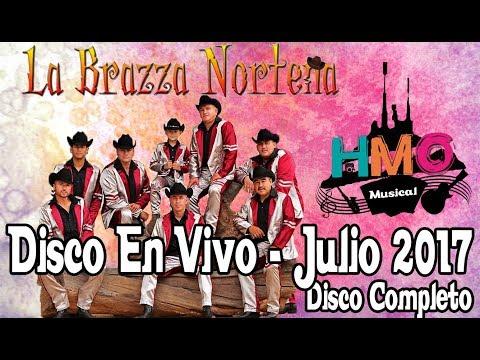 La Brazza Norteña - Disco En Vivo 2017 || CD Completo || Descarga