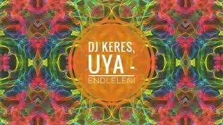 DJ Keres ft Uya - Endleleni (Main Mix)