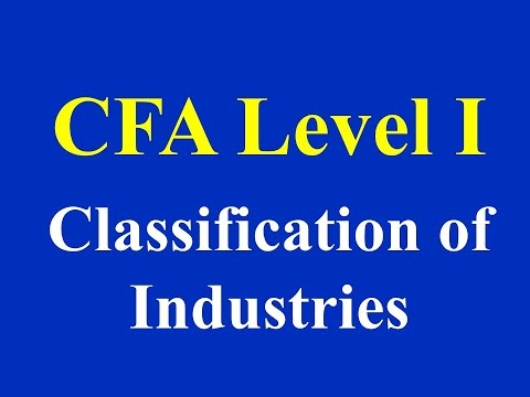 CFA Level I  Classification of Industries
