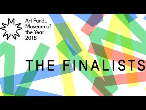 Meet the finalists for Art Fund Museum of the Year 2018