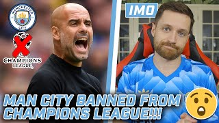 MY REACTION TO MAN CITY'S CHAMPIONS LEAGUE BAN!