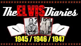 The Elvis Diaries - 1945 / 1946 / 1947