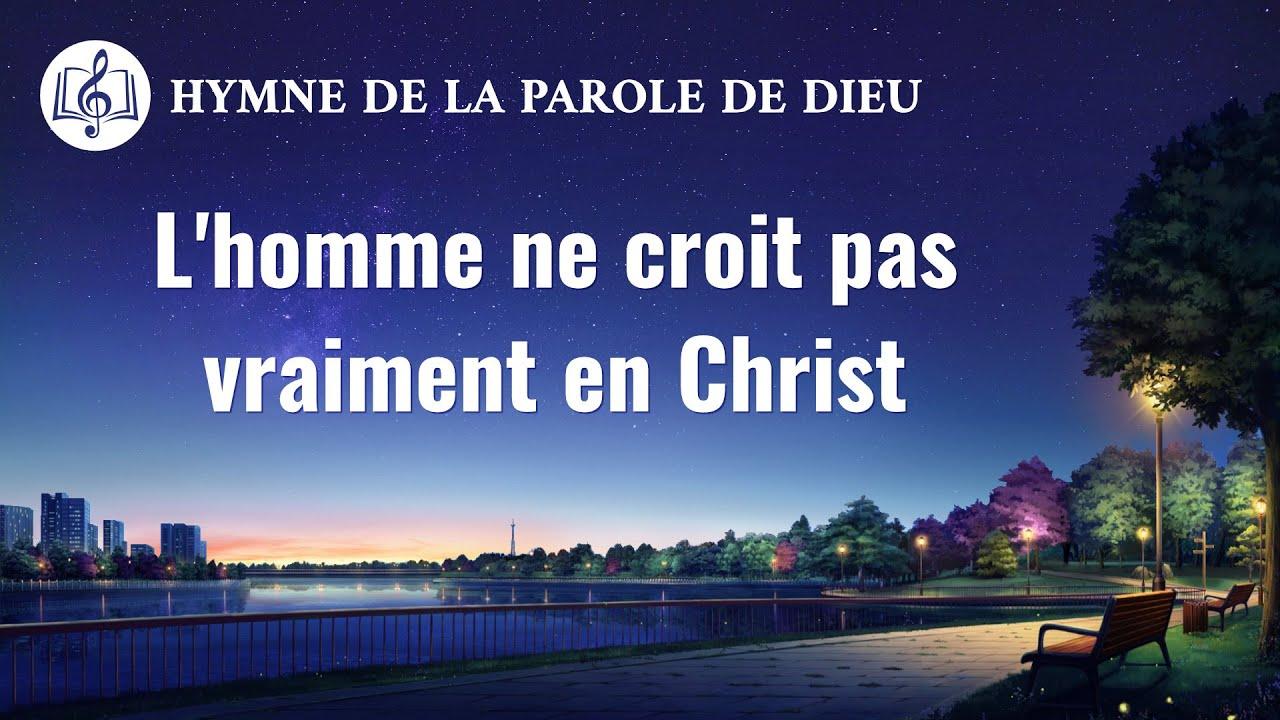 Musique chrétienne en français « L'homme ne croit pas vraiment en Christ »