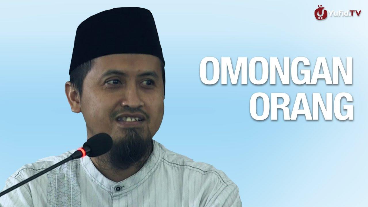 Kajian Islam: Omongan Orang - Ustadz Abdullah Zaen, MA