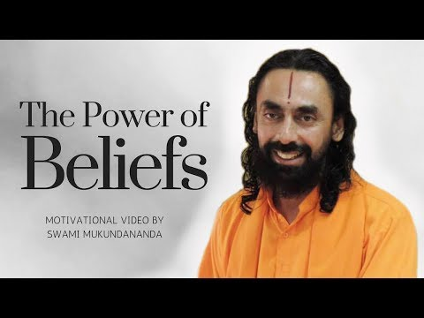 You Are What You Believe - THE POWER OF BELIEFS - Motivational Video by Swami Mukundananda