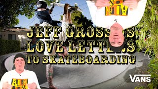 Grosso Forever: Loveletter to Jeff Grosso | SKATE | VANS