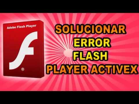 Solucionar ERROR Flash Player ActiveX | 2016