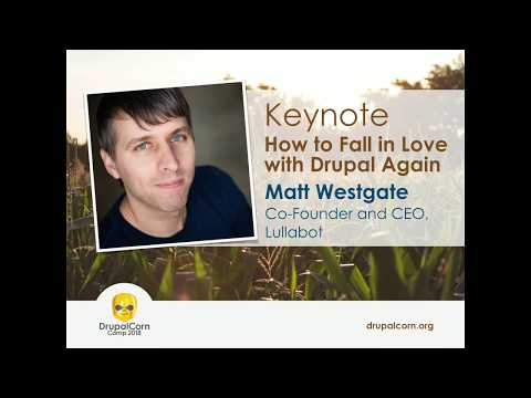 Keynote: How To Fall In Love With Drupal Again