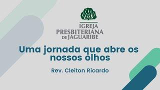 Uma jornada que abre os nossos olhos   Mc 8.22-30   Rev. Cleiton Ricardo (IPJaguaribe)