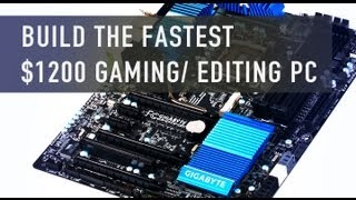 Build the Fastest $1200 PC - July