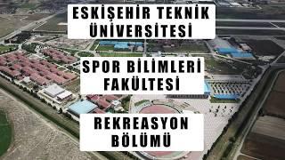 Eskişehir Teknik Üniversitesi - Spor Bilimleri Fakültesi - Rekreasyon Bölümü Tanıtım Filmi