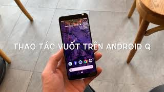 Cử chỉ vuốt để quay lại trên Android Q