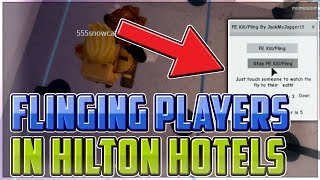FE FLINGING PLAYERS IN HILTON HOTELS || ROBLOX EXPLOITING VIDEO #27