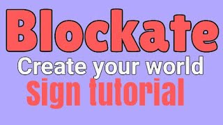 How to make Sign's in Blockate [ROBLOX]