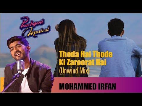 Thoda Hai Thode Ki Zaroorat Hai | Mohammed Irfan | Unwind Mix | Panchgani Musical | Ajay Singha
