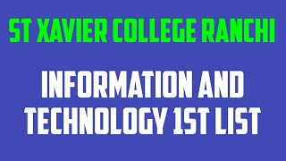 1st list Information and technology//result Xavier college information and technology //Xavier colle