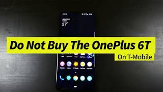 Do NOT Buy The OnePlus 6T From T-Mobile - Here's Why