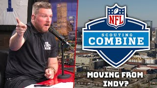 Pat McAfee On Why The NFL Combine Should Stay In Indianapolis