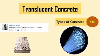What is Translucent Concrete? || Transparent Concrete || Types of Concrete #19