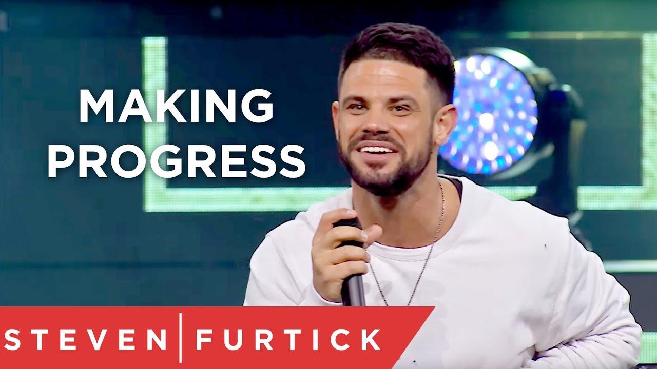 Making Progress   Pastor Steven Furtick