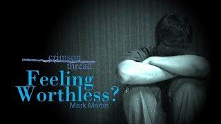 4/3/2016; Crimson Thread: Feeling Worthless?; Rev. Mark Martin; 9:15svc