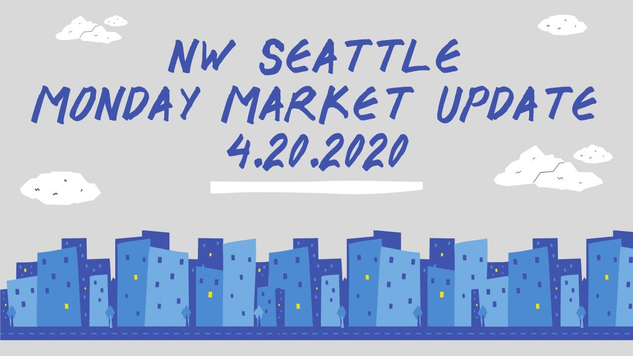Monday NW Seattle Real Estate Market Update 4.20.20