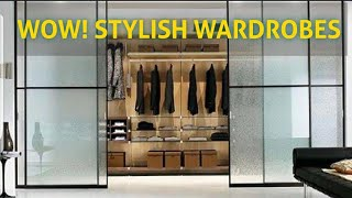 Stylish Wardrobes || Designer And Trendy Wardrobes | Interior Designing Tips For Wardrobes